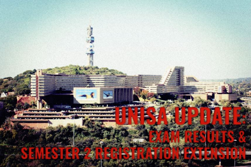 Unisa update on exam results and an extension on semester 2 registration